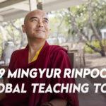 Mingyur Rinpoche Global Teaching schedule 2019